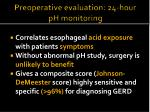 preoperative evaluation 24 hour ph monitoring33