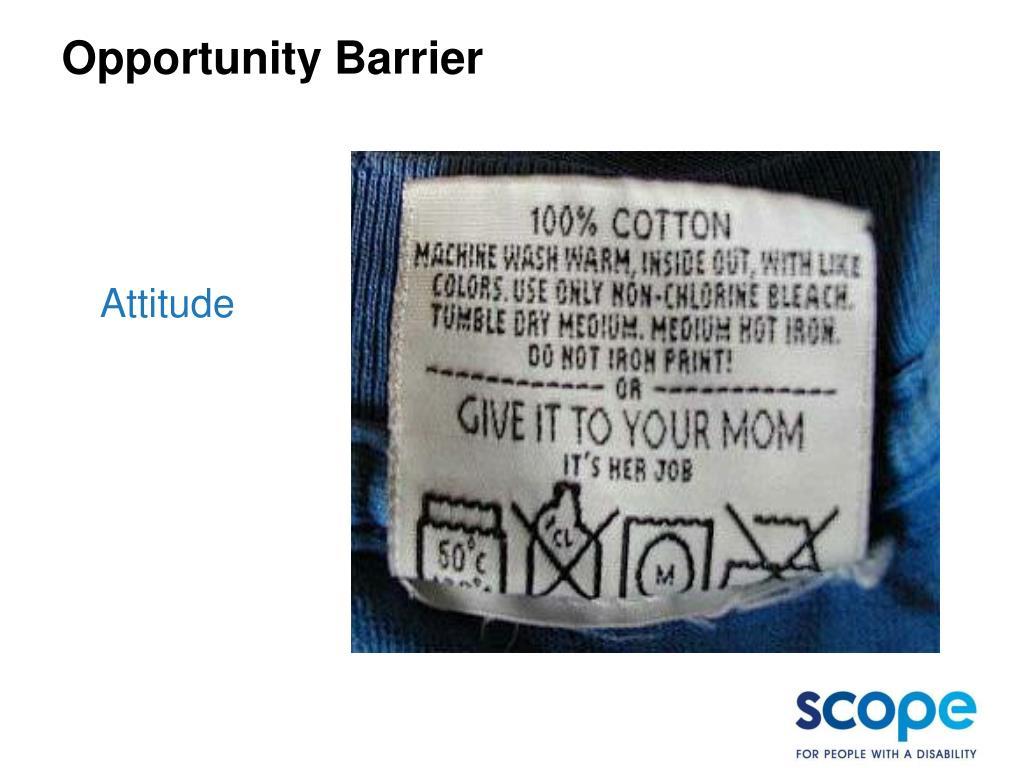 Opportunity Barrier