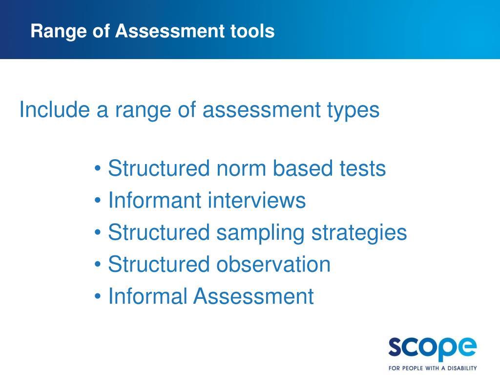 Range of Assessment tools