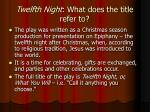 twelfth night what does the title refer to