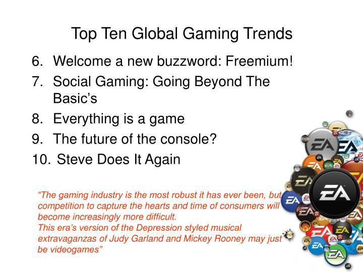 Top ten global gaming trends3