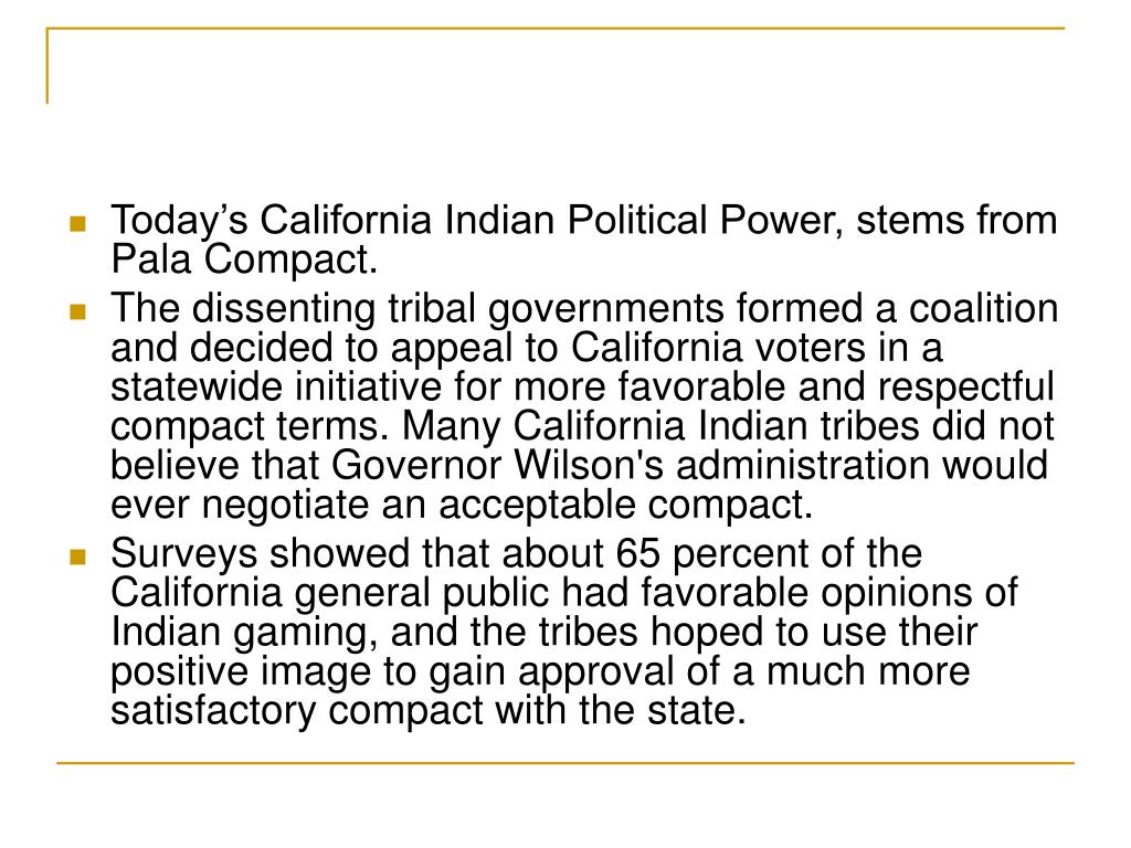 Today's California Indian Political Power, stems from Pala Compact.