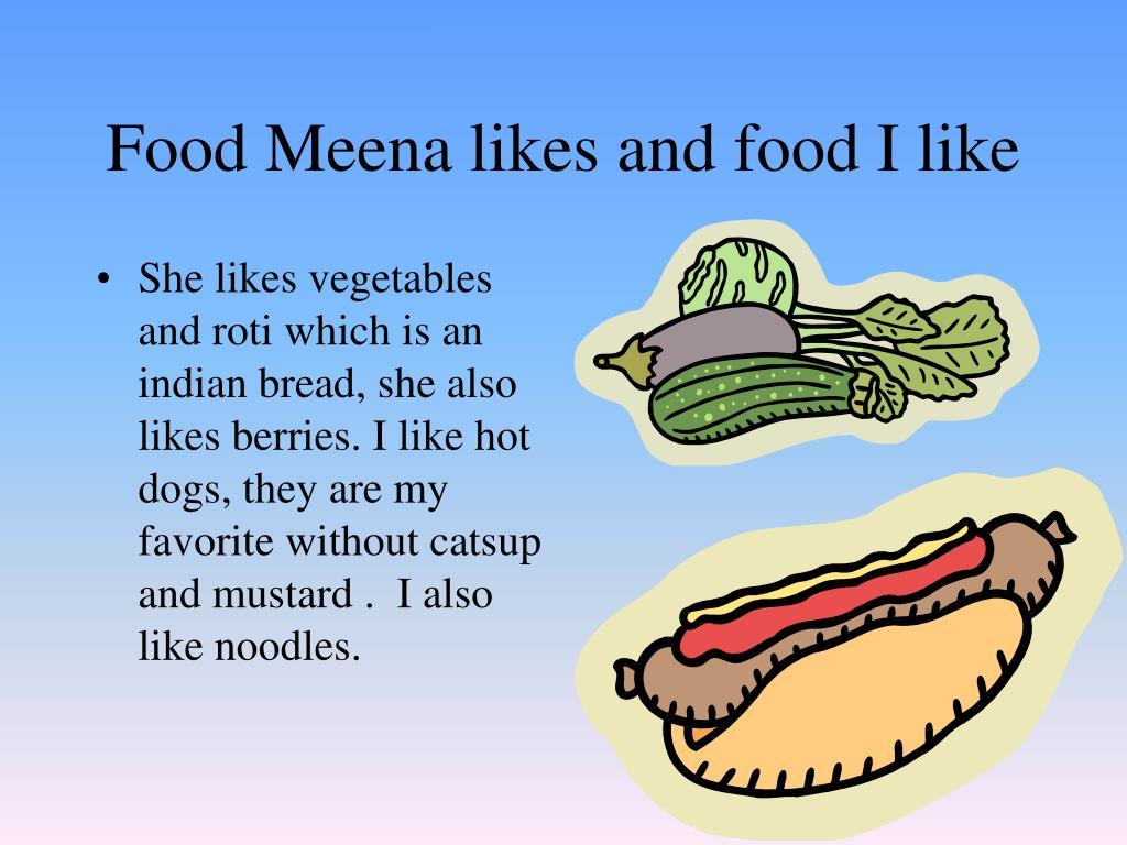 Food Meena likes and food I like