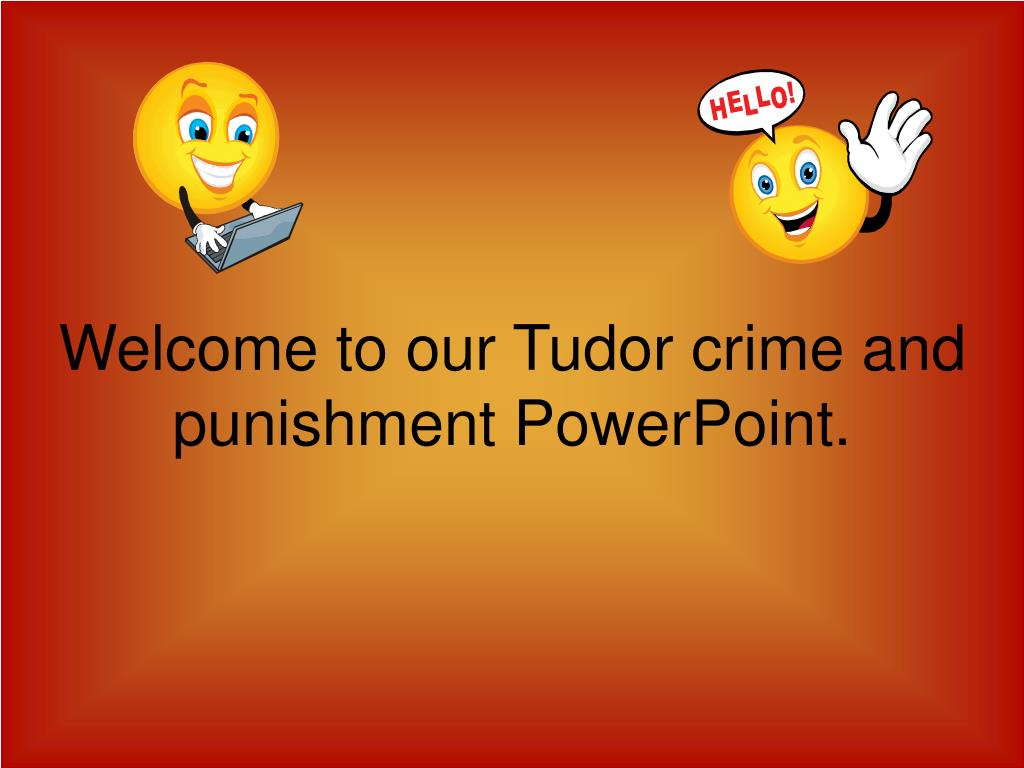 welcome to our tudor crime and punishment powerpoint l.