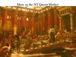 mary as the nt queen mother