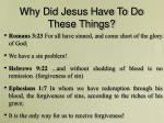 why did jesus have to do these things