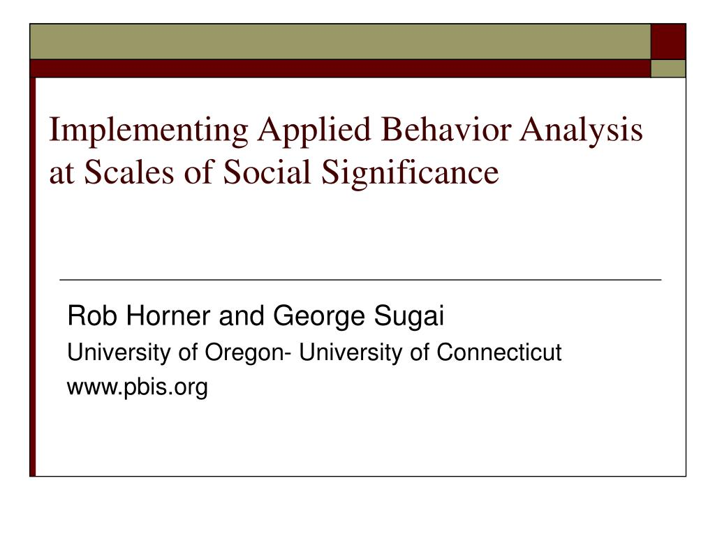 implementing applied behavior analysis at scales of social significance l.