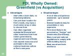 fdi wholly owned greenfield vs acquisition