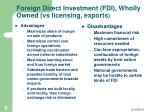 foreign direct investment fdi wholly owned vs licensing exports