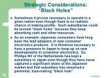 strategic considerations black holes