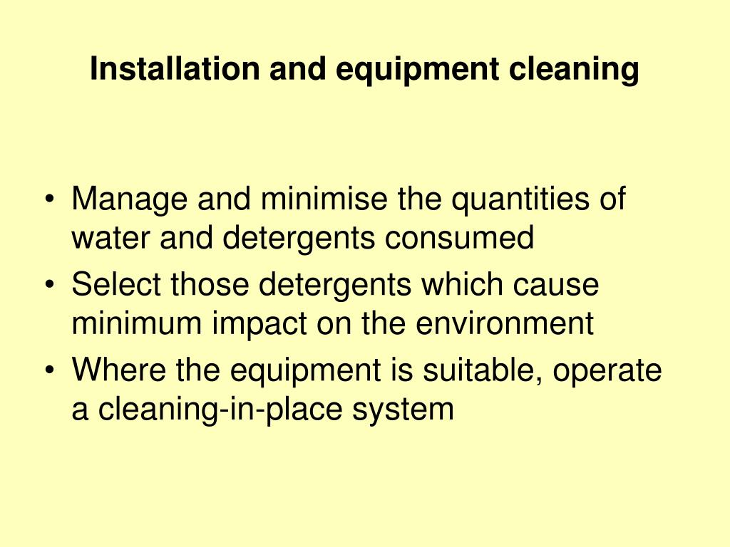 Installation and equipment cleaning