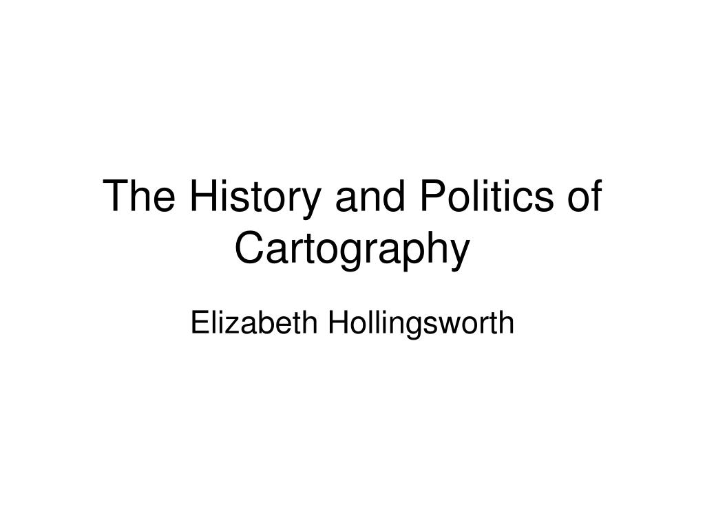 the history and politics of cartography l.