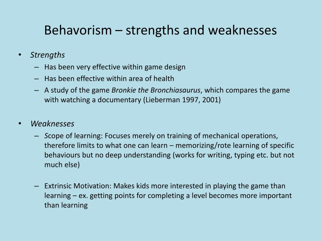 Behavorism – strengths and weaknesses