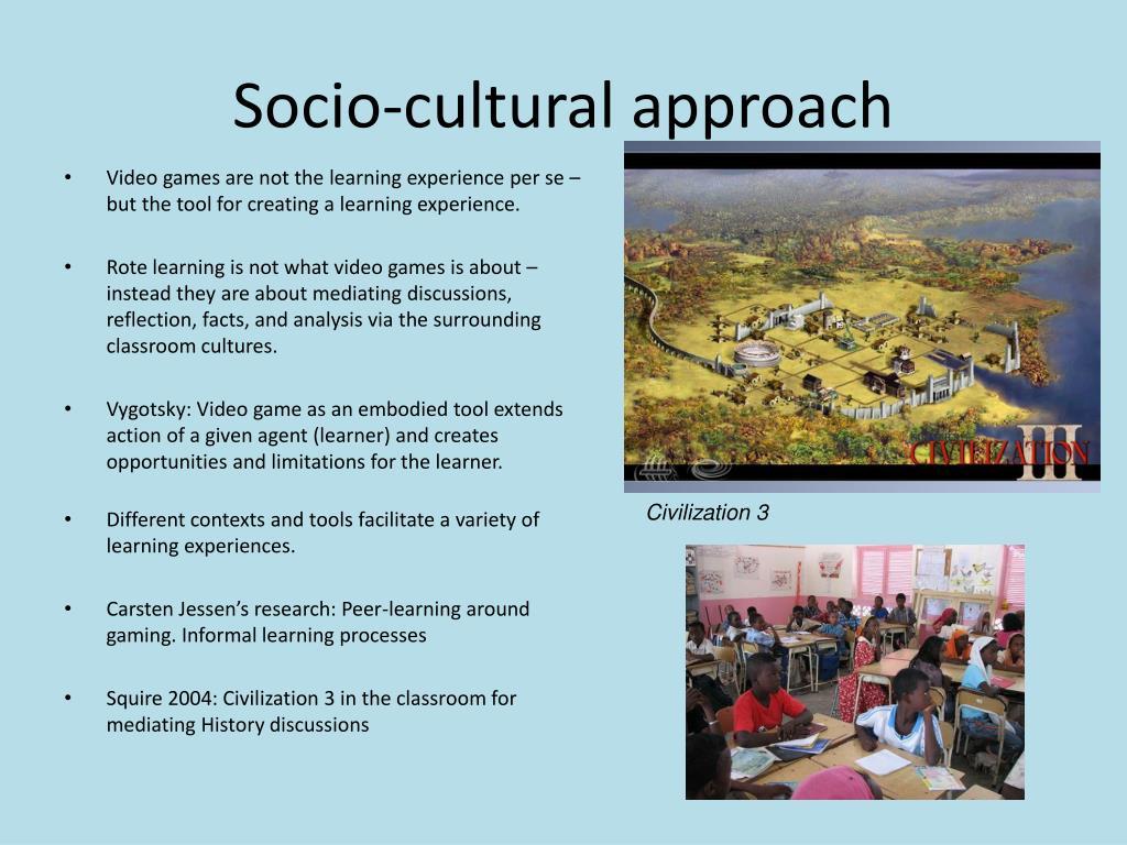 Socio-cultural approach