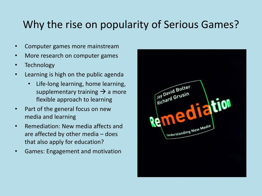 Why the rise on popularity of Serious Games?