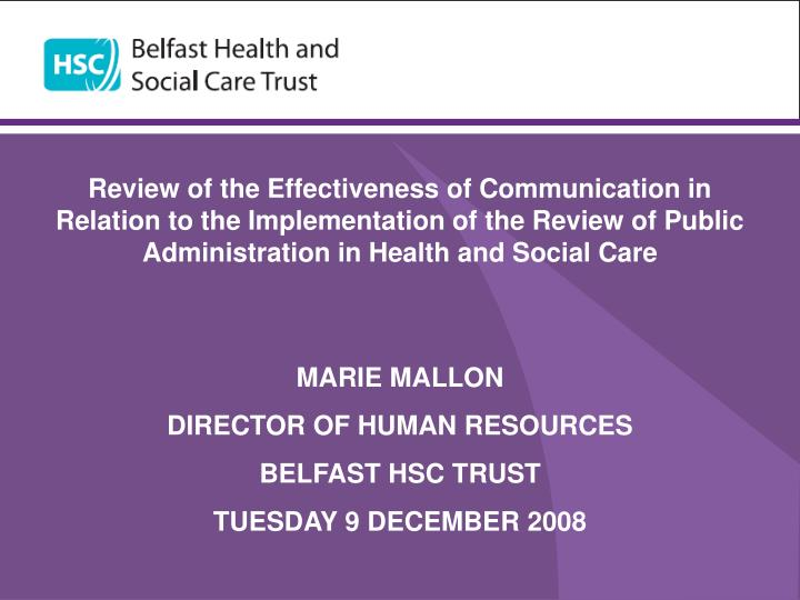 Review of the Effectiveness of Communication in Relation to the Implementation of the Review of Publ...