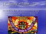 7 th sunday of easter c not used in western usa since ascension moved to this sunday