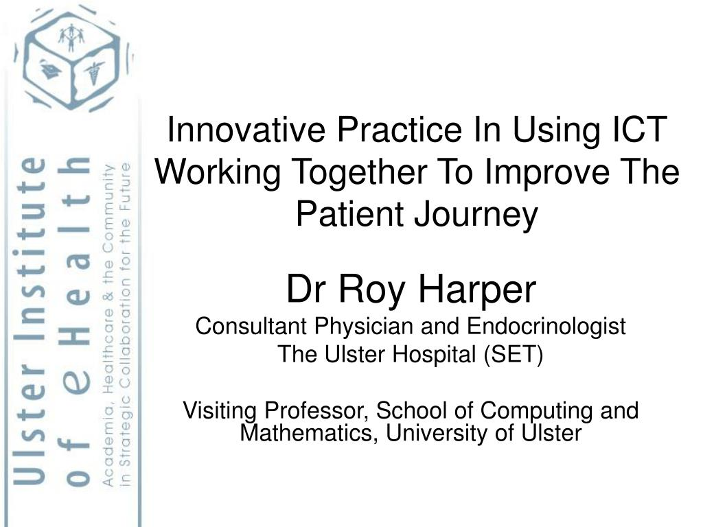 innovative practice in using ict working together to improve the patient journey l.
