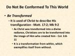 do not be conformed to this world9