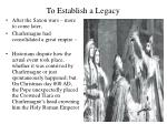 to establish a legacy17