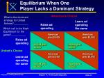 equilibrium when one player lacks a dominant strategy