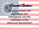 to what extent did espionage and intelligence aid the colonists in the american revolution