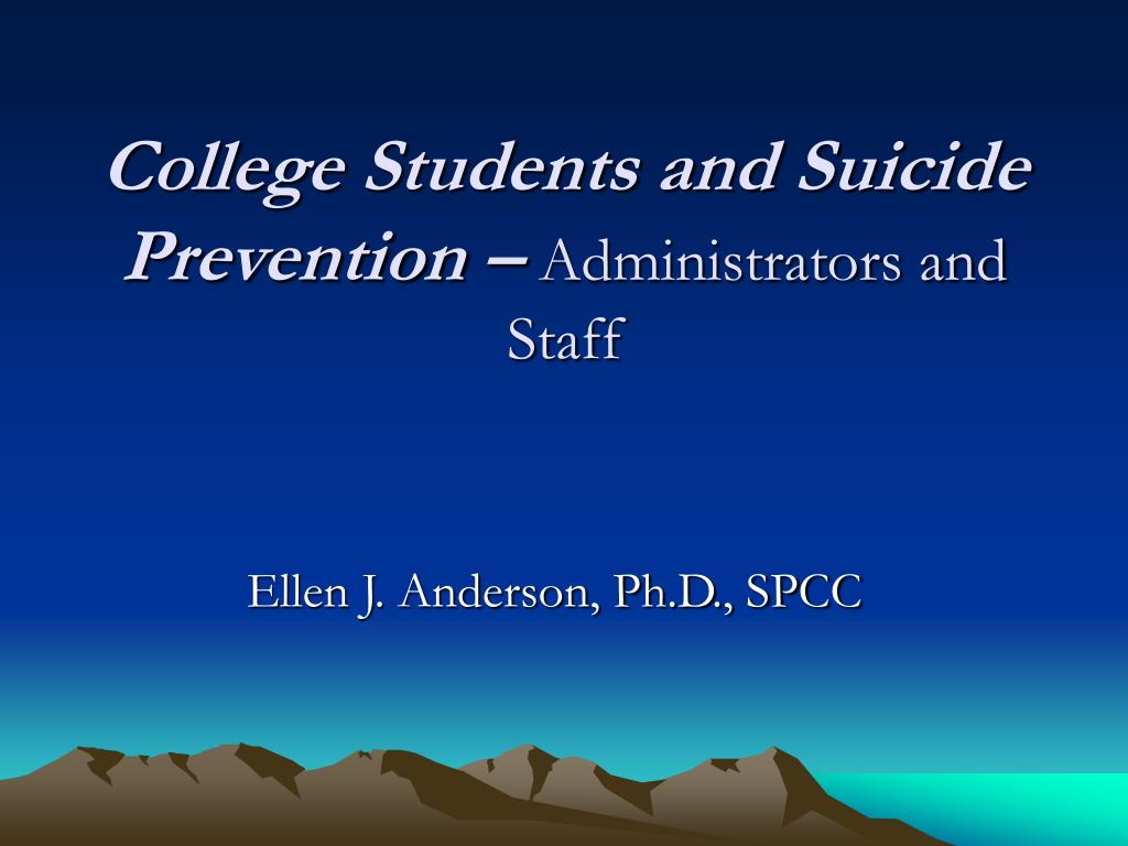 college students and suicide prevention administrators and staff l.
