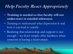 help faculty react appropriately