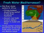 fresh water mediterranean