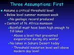 three assumptions first