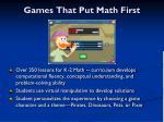 games that put math first