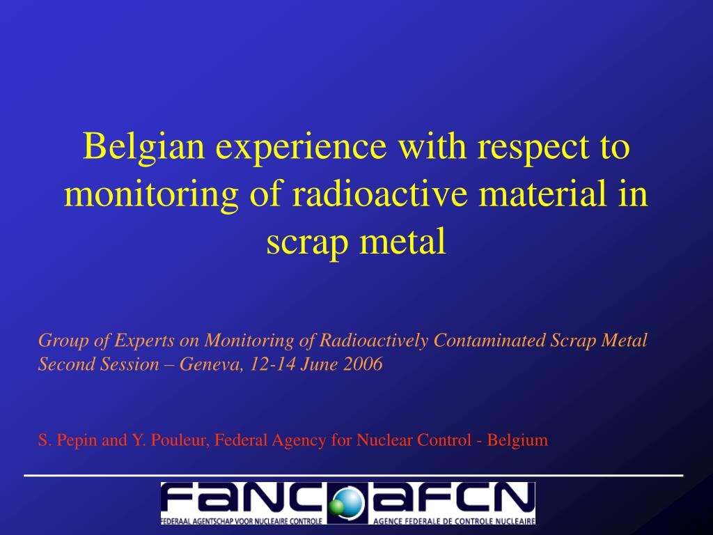 belgian experience with respect to monitoring of radioactive material in scrap metal l.