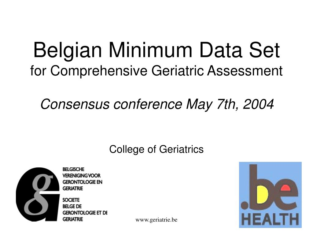 belgian minimum data set for comprehensive geriatric assessment consensus conference may 7th 2004 l.