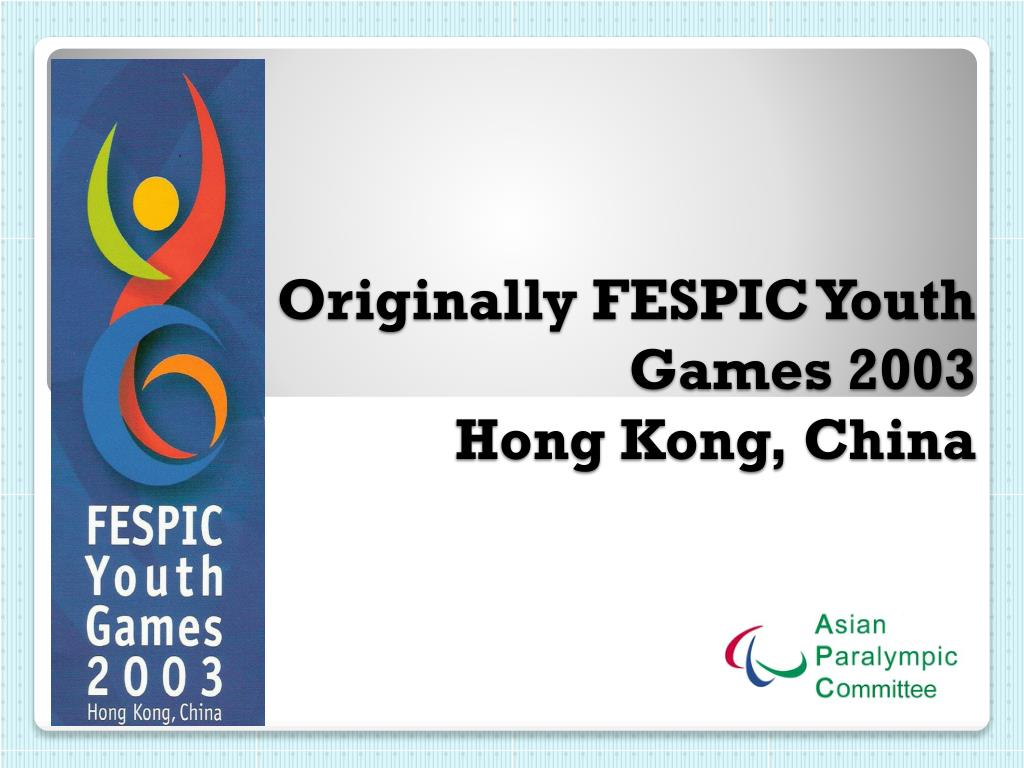 Originally FESPIC Youth Games 2003