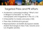 targeted press and pr efforts