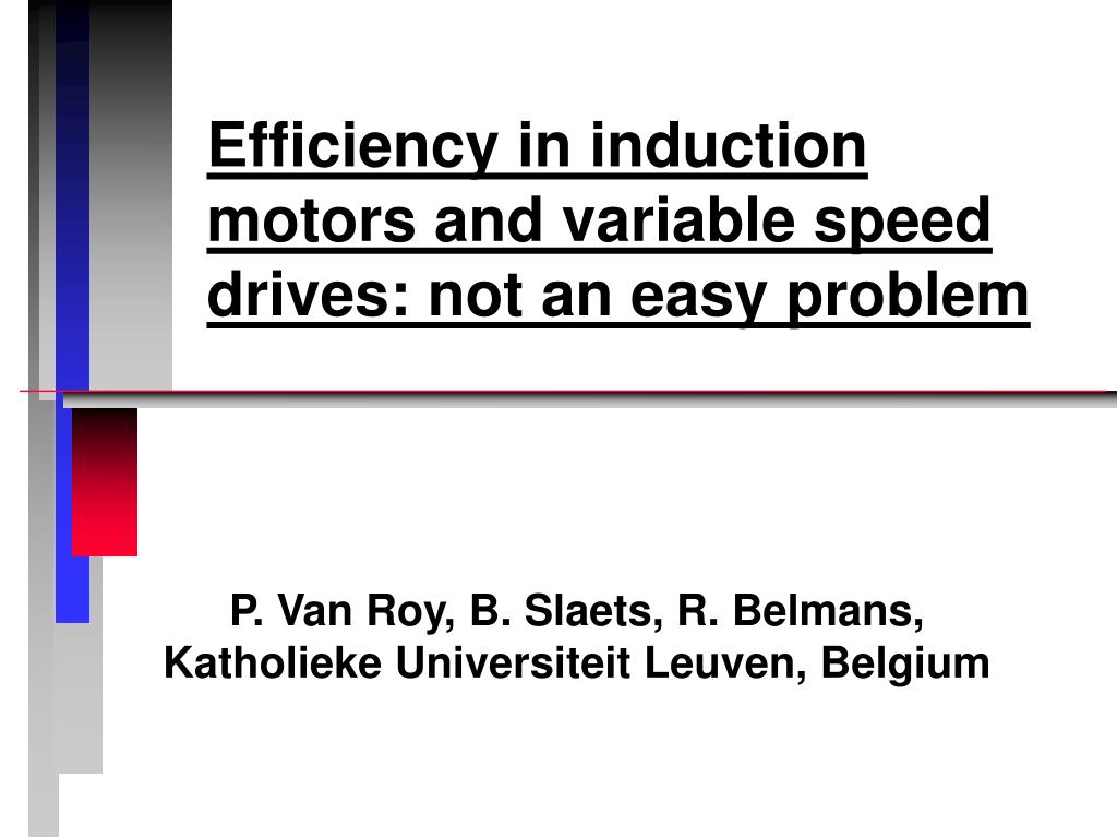 efficiency in induction motors and variable speed drives not an easy problem l.