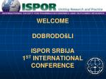 welcome dobrodo li ispor srbija 1 st international conference