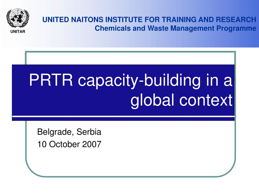 prtr capacity building in a global context l.