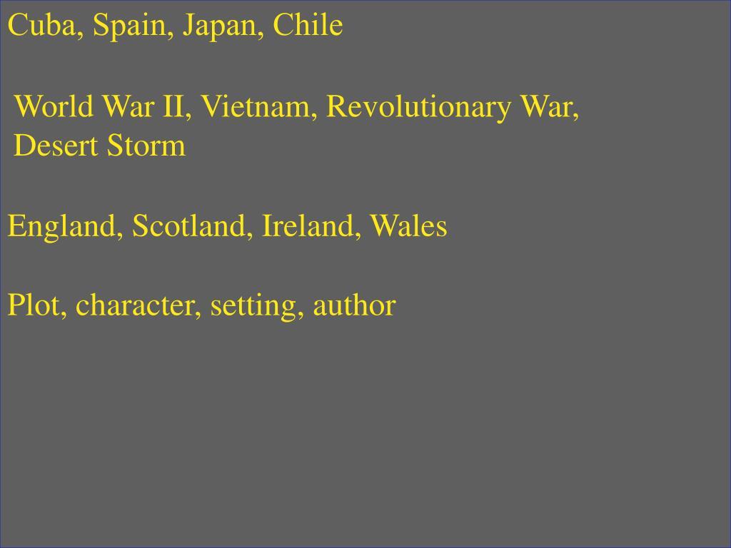 Cuba, Spain, Japan, Chile