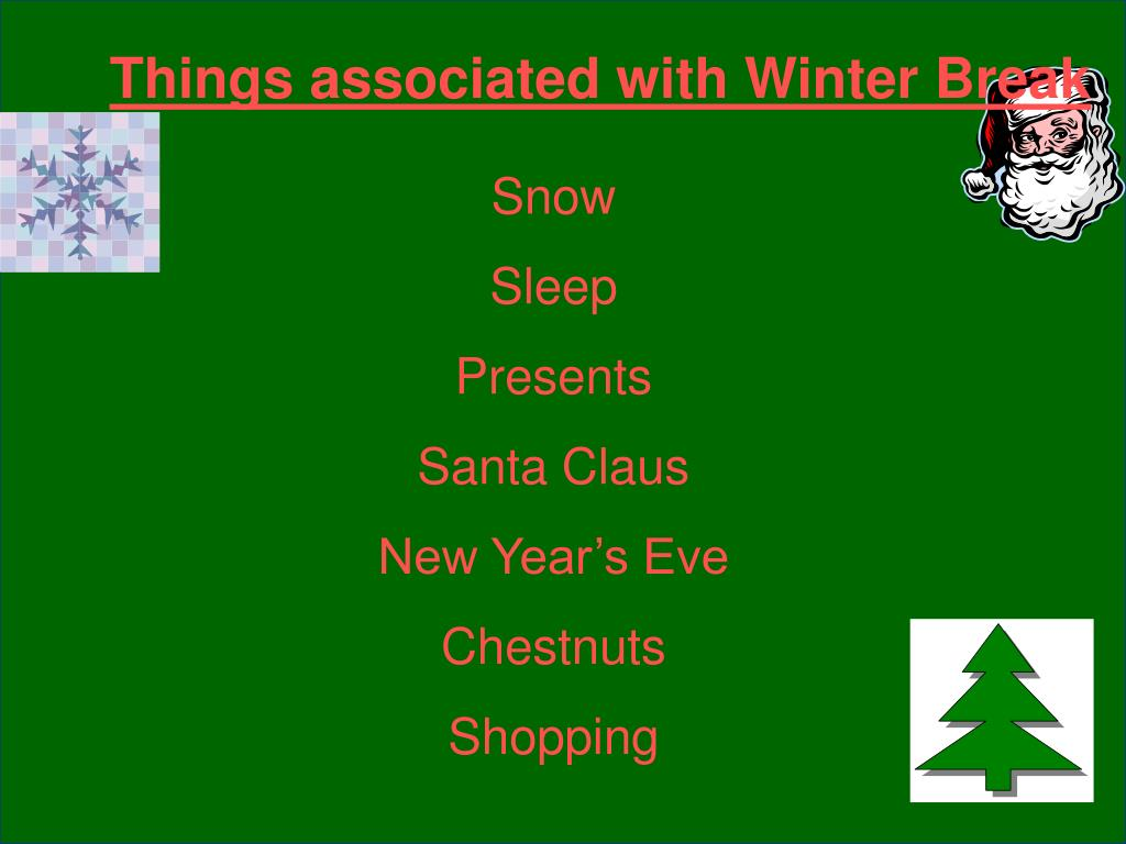 Things associated with Winter Break