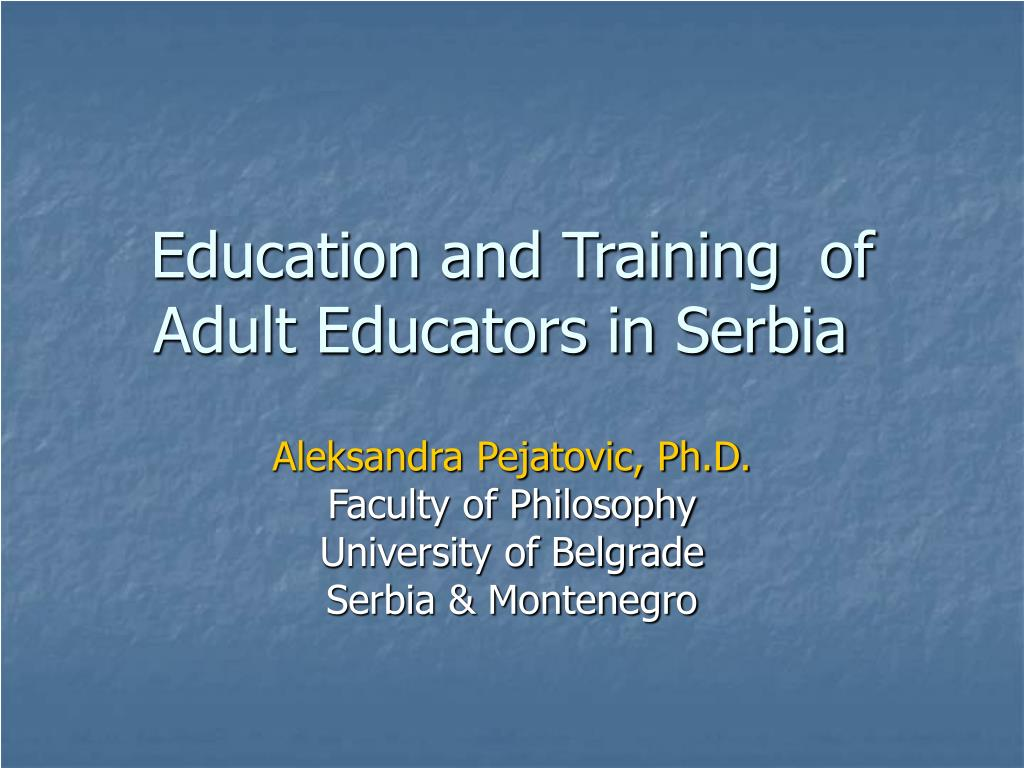 education and training of adult educators in serbia l.