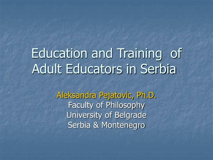 education and training of adult educators in serbia n.