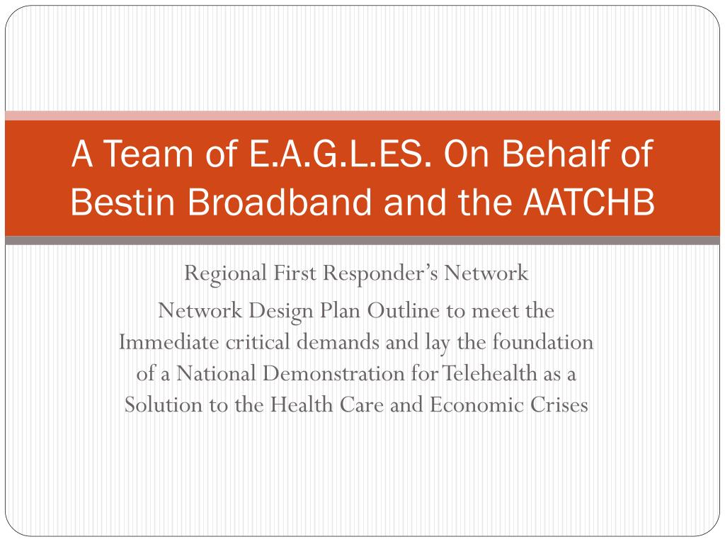 a team of e a g l es on behalf of bestin broadband and the aatchb l.
