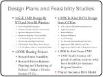 design plans and feasibility studies