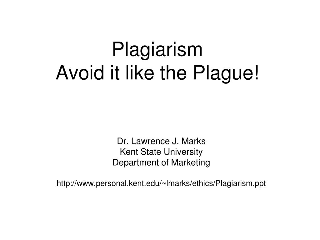 plagiarism avoid it like the plague l.