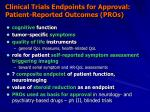 clinical trials endpoints for approval patient reported outcomes pros