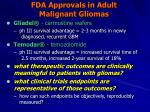 fda approvals in adult malignant gliomas