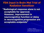 fda input in brain met trial of radiation sensitizer