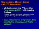 key issues re clinical status and pfs assessment