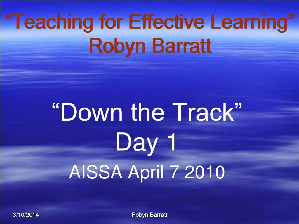 teaching for effective learning robyn barratt l.